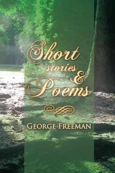 Short Stories & Poems By Freeman, George